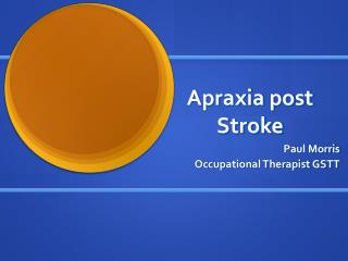 Apraxia post Stroke