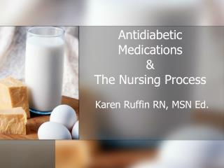 Antidiabetic Medications & The Nursing Process