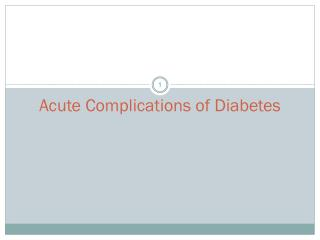 Acute Complications of Diabetes