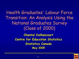 Chantal Vaillancourt Centre for Education Statistics Statistics Canada May 2005