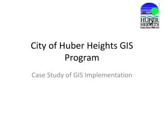 City of Huber Heights GIS Program
