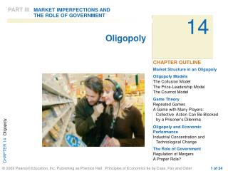 Market Structure in an Oligopoly Oligopoly Models The Collusion Model The Price-Leadership Model