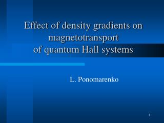 Effect of density gradients on magnetotransport  of quantum Hall systems