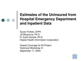 Estimates of the Uninsured from Hospital Emergency Department  and Inpatient Data