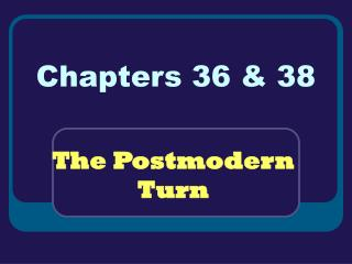 Chapters 36 & 38