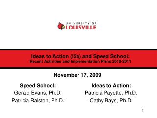 Ideas to Action (i2a) and Speed School:  Recent Activities and Implementation Plans 2010-2011