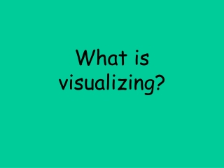 What is visualizing