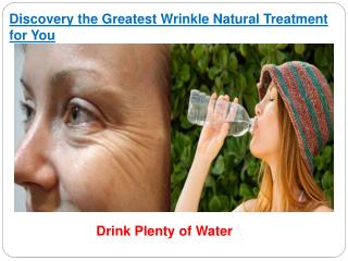 Discovery the Greatest Wrinkle Natural Treatment for You
