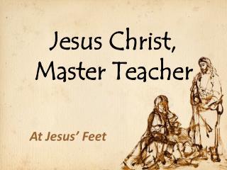Jesus Christ, Master Teacher