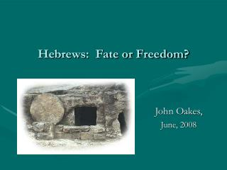 Hebrews:  Fate or Freedom?