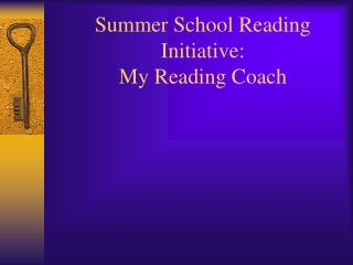 Summer School Reading Initiative: My Reading Coach