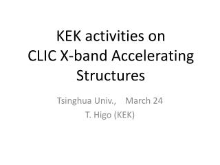 KEK activities on  CLIC X-band Accelerating Structures