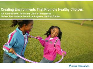 Creating Environments That Promote Healthy Choices