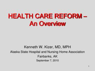 HEALTH CARE REFORM – An Overview