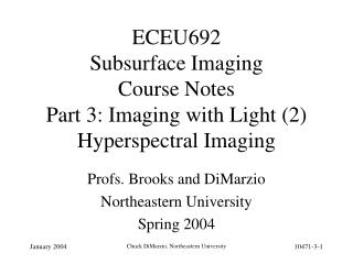 ECEU692 Subsurface Imaging Course Notes Part 3: Imaging with Light (2) Hyperspectral Imaging