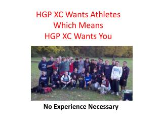 HGP XC Wants Athletes Which Means HGP XC Wants You
