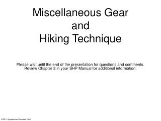 Miscellaneous Gear and Hiking Technique