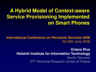 A Hybrid Model of Context-aware Service Provisioning Implemented on Smart Phones