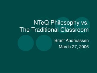 NTeQ Philosophy vs.  The Traditional Classroom