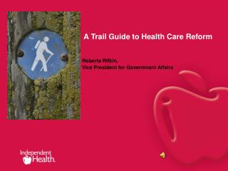 A Trail Guide to Health Care Reform