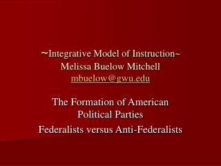 ~ Integrative Model of Instruction~ Melissa Buelow Mitchell   mbuelow@gwu