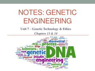 NOTES: Genetic engineering