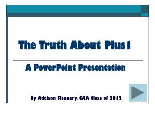 The Truth About Plus1 A PowerPoint Presentation