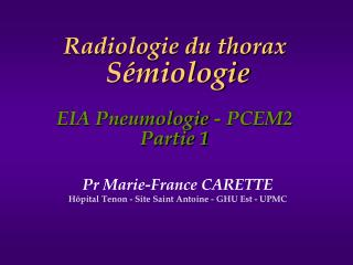 Radiologie du thorax Sémiologie  EIA Pneumologie - PCEM2 Partie 1