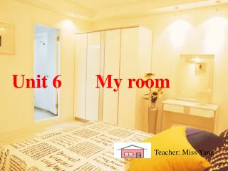 Unit 6       My room