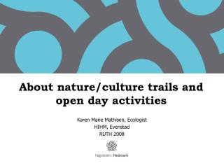 About nature/culture trails and open day activities
