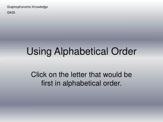 Using Alphabetical Order