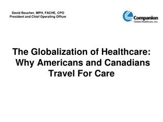 The Globalization of Healthcare:  Why Americans and Canadians Travel For Care