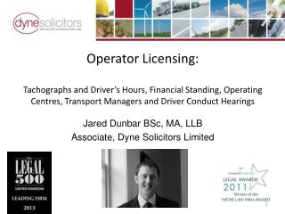 Jared Dunbar BSc, MA, LLB   Associate, Dyne Solicitors Limited