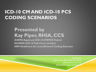 ICD-10 CM and ICD-10 PCS Coding Scenarios