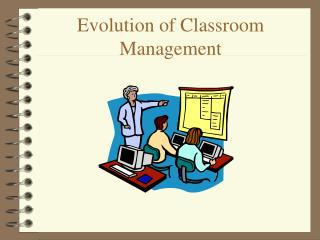 Evolution of Classroom Management