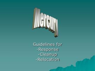 Guidelines for -Response -Cleanup -Relocation