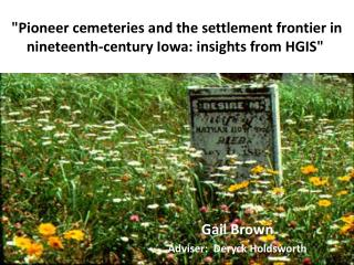 """Pioneer cemeteries and the settlement frontier in nineteenth-century Iowa: insights from HGIS"""