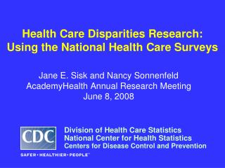 Health Care Disparities Research: Using the National Health Care Surveys