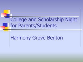 College and Scholarship Night for Parents/Students Harmony Grove Benton