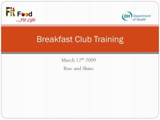 Breakfast Club Training