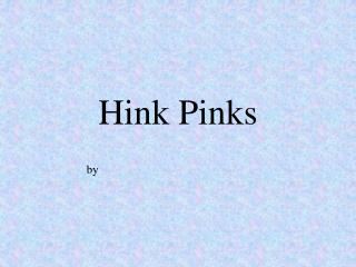 Hink Pinks