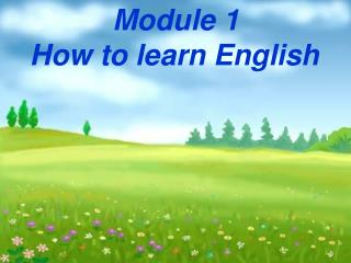 Module 1 How to learn English
