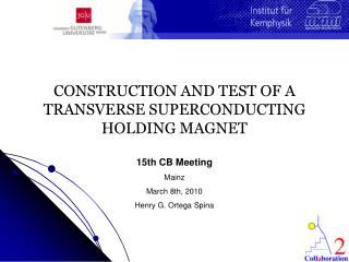 CONSTRUCTION AND TEST OF A TRANSVERSE SUPERCONDUCTING HOLDING MAGNET