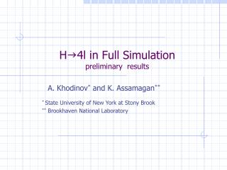 H g 4l in Full Simulation preliminary  results