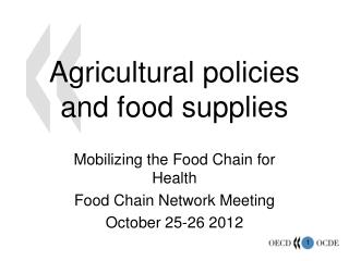 Agricultural policies and food supplies