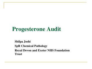 Progesterone Audit