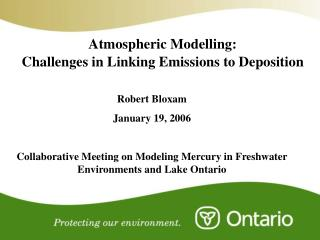 Atmospheric Modelling: Challenges in Linking Emissions to Deposition