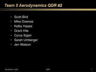 Team 5 Aerodynamics QDR #2