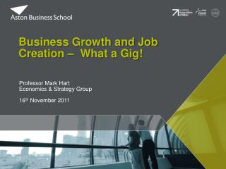 Business Growth and Job Creation –  What a Gig!