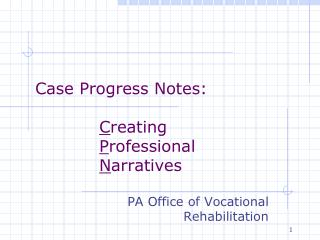 Case Progress Notes: C reating 						 P rofessional  					 N arratives